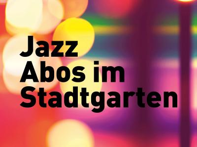 Neue Jazz Abos im Stadtgarten